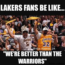 Laker Hater Memes - lakers beat the warriors 112 95 nbamemes nba memes 24