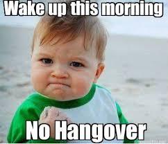 Funny Hangover Memes - meme maker wake up this morning no hangover
