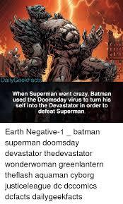 Batman Green Lantern Meme - dailygeekfacts when superman went crazy batman used the doomsday