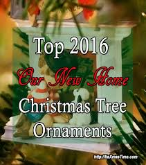 top 2017 our new home christmas ornaments it u0027s christmas time