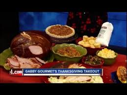 gabby gourmet s thanksgiving takeout