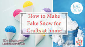 how to make fake snow for crafts at home k4 craft