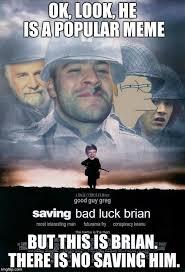 Poor Brian Meme - saving bad luck brian memes imgflip