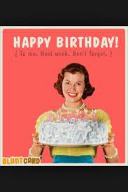 Birthday Memes For Women - happy birthday to me funnies pinterest happy birthday
