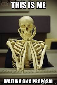 Proposal Meme - this is me waiting on a proposal skeleton waiting meme generator