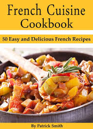 cuisines smith cuisine cookbook 50 easy and delicious recipes
