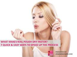 what makes nail polish dry faster 7 quick u0026 easy ways to speed up th u2026