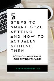 Setting Smart Goals Worksheet 5 Steps To Smart Goals And How To Actually Achieve Them The Nerd