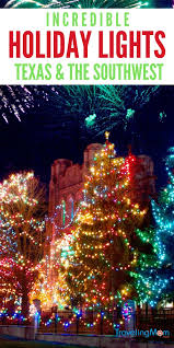 best holiday lights in texas and southwest us traveling mom