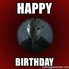 Jason Voorhees Memes - happy birthday jason voorhees meme meme generator