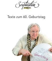 witzige spr che zum 60 geburtstag scriptaculum