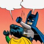 Robin Meme Generator - lego batman slapping robin meme generator imgflip