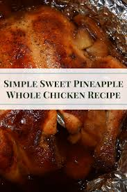 438 best kid friendly dinners images on pinterest chicken simple sweet pineapple whole chicken recipe sharing life u0027s moments