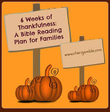 6 weeks of thankfulness a bible reading plan for families
