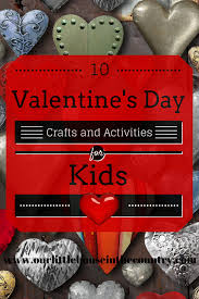 10 valentine u0027s day crafts and activities for kids our little
