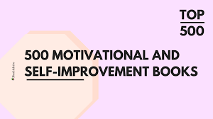 500 motivational and self improvement books u2013 bookadvice u2013 medium
