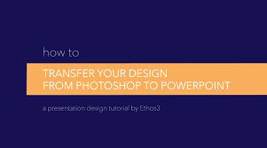 presentation design tutorial how to use photoshop with powerpoint
