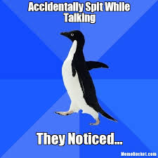 Spit Meme - accidentally spit while talking create your own meme