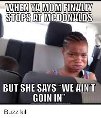 Meme Mcdonalds - when va mom finally stops at mcdonalds goin in 45 download meme