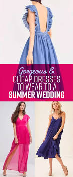 dresses for a summer wedding 22 gorgeous and cheap dresses to wear to a summer wedding