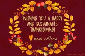 happy thanksgiving from eco cajun eco cajun