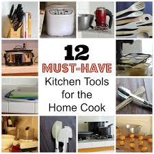 must have home items 12 must have kitchen tools for the home cook