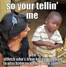 Ben Affleck Batman Meme - ben affleck is batman quickmeme