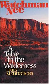 table in the wilderness a table in the wilderness watchman nee 9780842369008 amazon com