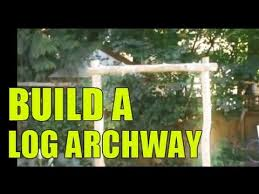 wedding arch log build a log archway part 1