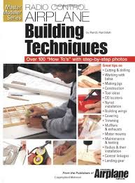 r c airplane building techniques master modeler series by randy