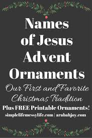 names of jesus advent ornaments ornament holidays and celebrations