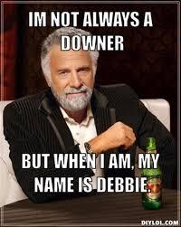 Debbie Downer Meme - three ways to live a miraculous life abigailirozuru
