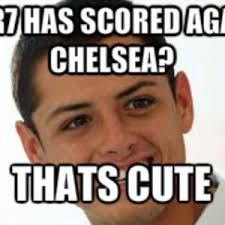 Chelsea Meme - chicharito the best against chelsea by ramirez1218 meme center