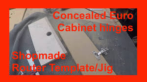 making a router template jig for installing concealed euro type making a router template jig for installing concealed euro type inset or overlay cabinet hinges youtube