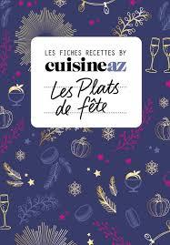 cuisine az recettes livre les fiches cuisine az recettes de fête fêtes m6 editions