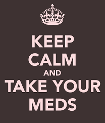 How To Make A Keep Calm Meme - keep calm and take your meds keep calm and carry on know your meme