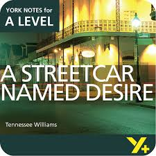 as politics revision guide a streetcar named desire a level york notes a level revision