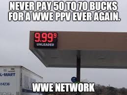 Wwe Network Meme - wwe network is 9 99 latest memes imgflip
