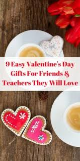 s day gifts for friends 9 easy s day gifts for friends and teachers they will