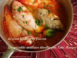 recettes de cuisine antillaise le court bouillon de poisson comment le préparer plat créole