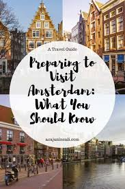 preparing to visit amsterdam what you should