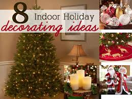 Indoor Christmas Decor 8 Smart Ideas For Indoor Holiday Decorating