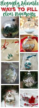 20 elegantly adorable ways to fill clear ornaments clear