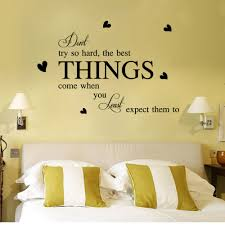 Bedroom Wall Writing Uk Inspirational Wall Quotes Don U0027t Try So Hard The Best Thing Come