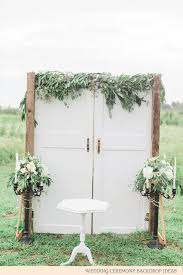 wedding backdrop doors wedding ceremony backdrop ideas