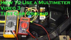how to use a multimeter test car u0027s ground video 3 youtube