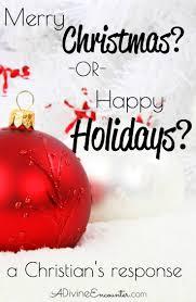 happy holidays vs merry a christian response