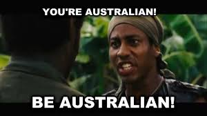 Australian Meme - livememe com you re australian