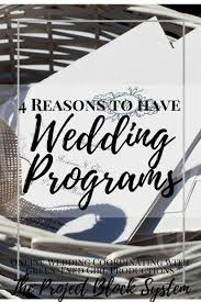 how to do wedding programs 4 reasons to a wedding program green eyed girl productions