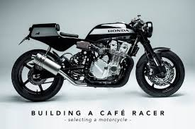 building a cafe racer selecting a motorcycle return of the cafe